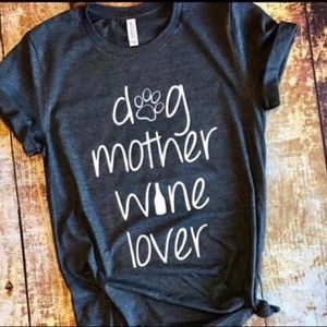 "⭐️ 5/22⭐️ ""Dog Mother Wine Lover""Tee"